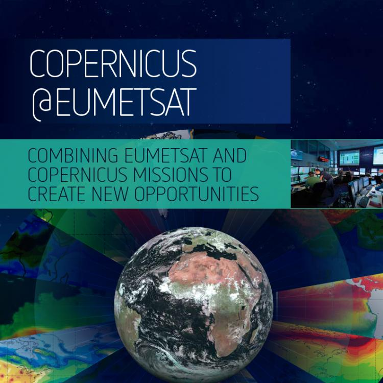 COMBINING EUMETSAT AND COPERNICUS MISSIONS TO CREATE NEW OPPORTUNITIES