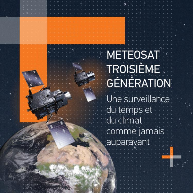 METEOSAT TROISIÈME GÉNÉRATION-Une surveillance du temps et du climat comme jamais auparavant-1